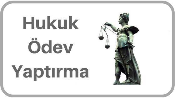 Hukuk ödev yaptırma